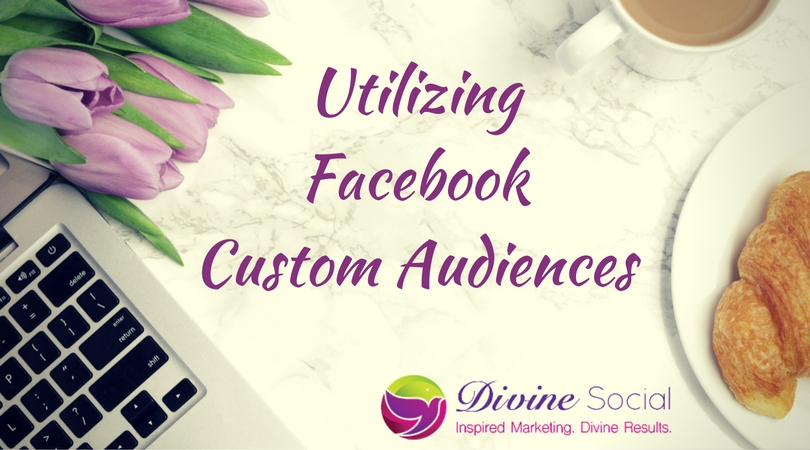 Utilizing Facebook Custom Audiences