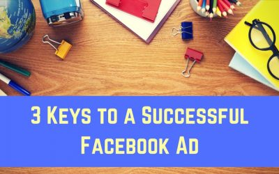 3 Key Components to a Successful Facebook Ad
