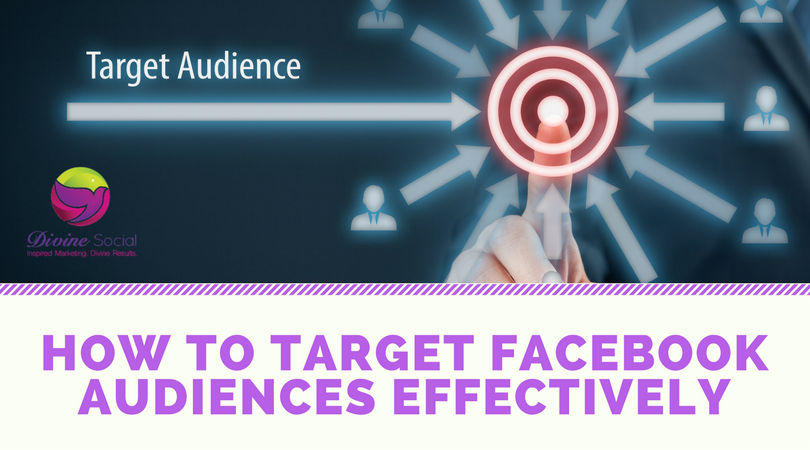 How to Target Facebook Audiences Effectively